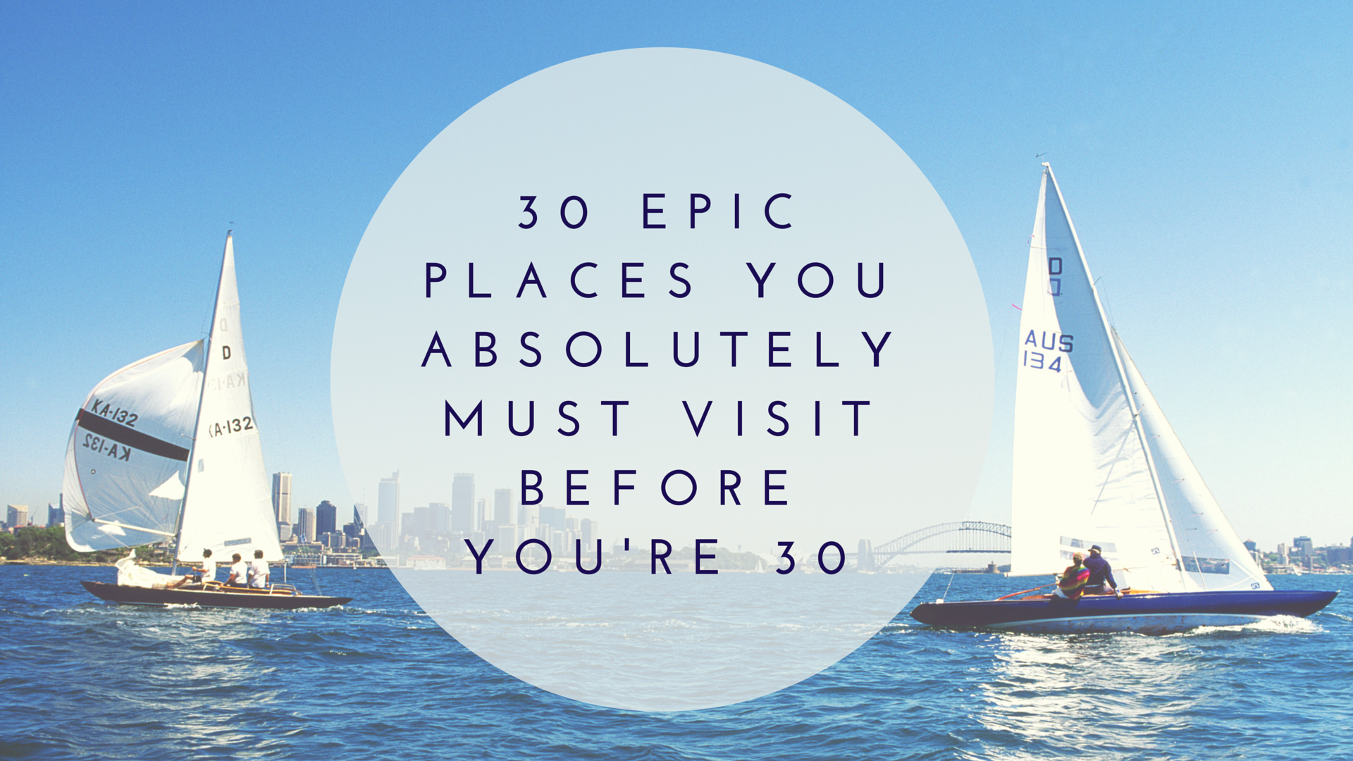 30 Epic Places You Absolutely Must Visit Before You're 30